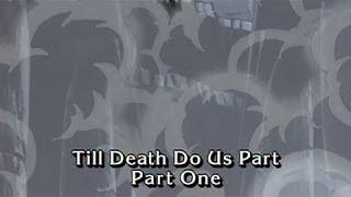 Til Death Do Us Part Part 1