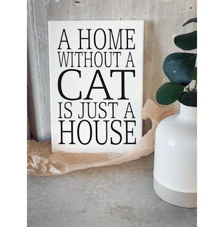 Trätavla - A home without a cat...