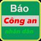 Báo công an - bao cong an - tin nóng (app)