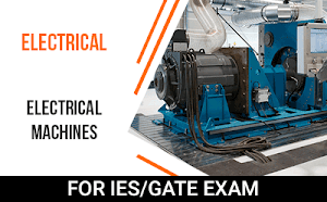 Electrical – Electrical Machine Course For GATE/IES Exam 2019