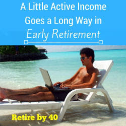 A Little Active Income Goes a Long Way in Early Retirement