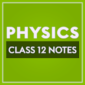 Class 12 Physics Notes Android APK Download Free By SimplifyExtended