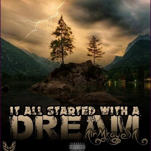 It All Started With A Dream EP Upload Your Music Free