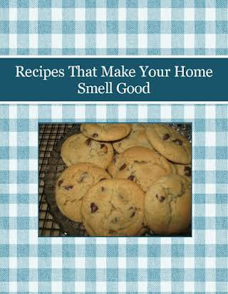 Recipes That Make Your Home Smell Good
