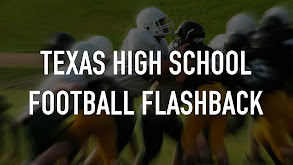 Texas High School Football Flashback thumbnail