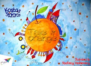 Photo: Tale in orange, Kostas Stoforos, Illustrations: Stefany Veldemiry, Translation from Greek: Metaxia Tzimouli, Saita publications, August 2013, ISBN: 978-618-5040-19-2 Download it for free at: http://www.saitabooks.eu/2013/08/ebook.40.html