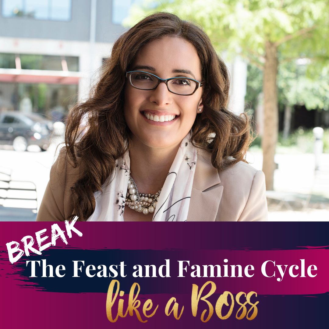 Break The Feast & Famine Cycle