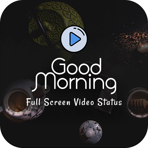 Good Morning Full Screen Video Status Apps Bei Google Play