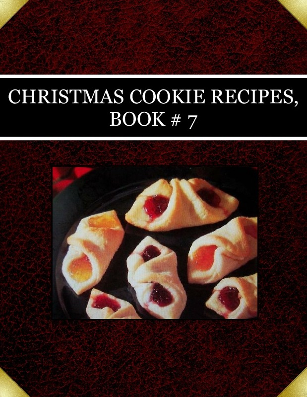 CHRISTMAS COOKIE RECIPES,  BOOK # 7