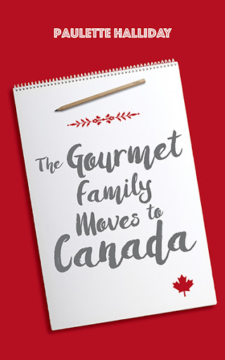 The Gourmet Family Moves to Canada cover