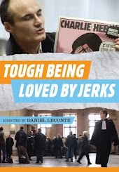 Tough Being Loved By Jerks
