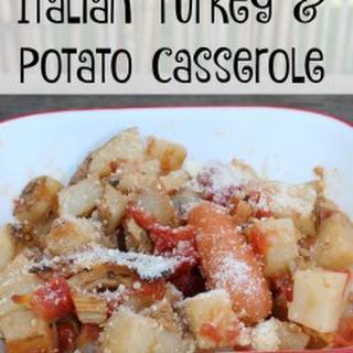 Italian Turkey & Potato Casserole.