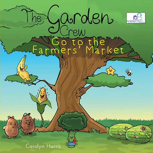 The Garden Crew Go to the Farmers' Market cover