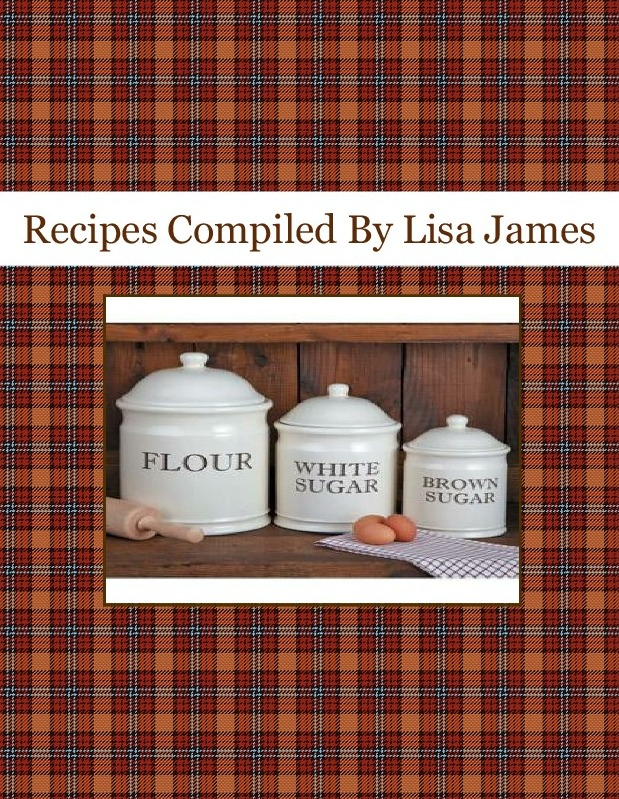 Recipes Compiled By Lisa James