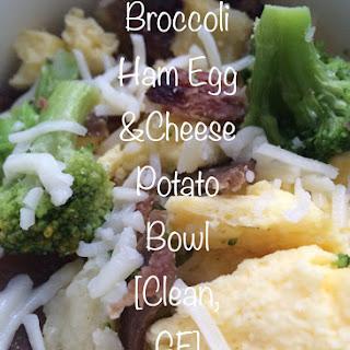 Broccoli Ham Egg & Cheese Potato Bowl [Clean, GF].