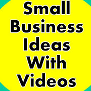 Small Business Ideas with Videos‏