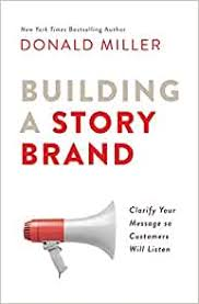 building a story brand - donald miller