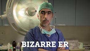 Bizarre ER thumbnail