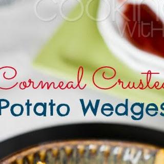 {Recipe} Cornmeal Crusted Potato Wedges Recipe