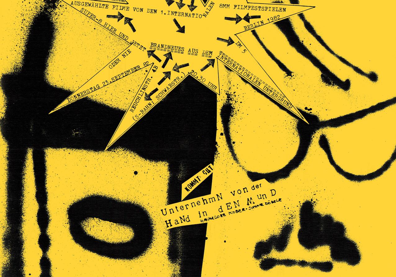 """Photo: Einladung/Plakat Fotokopie DIN-A5/A3 8. Show der Reihe """"UnternehmN von der HaNd in dEN Mund"""" © Hannelore Kober, 1982  Programm: """"Waschen"""", 1982, 5Min. Stefan Ettlinger. """"Am See"""", 1982, 5Min. Ingrid Maye/Volker Rendschmidt. """"Deutschland"""", 1982, 22Min. Knut Hoffmeister. """"Say Hello to A Brandnew World"""", 1982, 12Min. Axel Brand/Annette Maschmann. """"Frankfurter Sonntag"""", 1982, 10Min. Hannelore Kober/Jonnie Döbele. """"Persona Non Grata"""", 1981, 16Min. Christoph Doering. """"Blau"""", 1982, 20Min. Zeno (Ulrich Rathgeber)."""