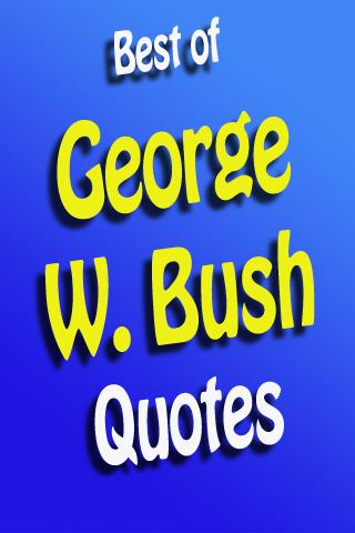 Best Of George W. Bush Quotes