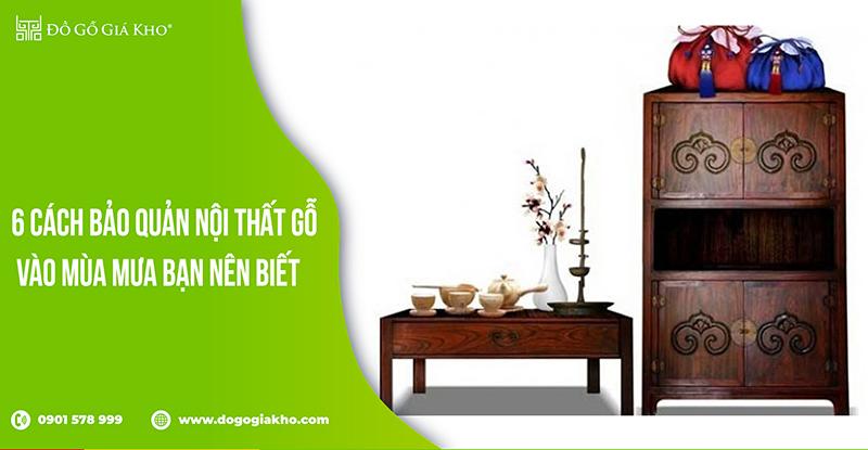6 cách bảo quản nội thất gỗ vào mùa mưa bạn nên biết