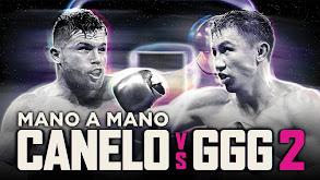 Mano A Mano: Canelo vs. Golovkin 2 thumbnail