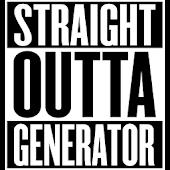 Straight Outta Generator