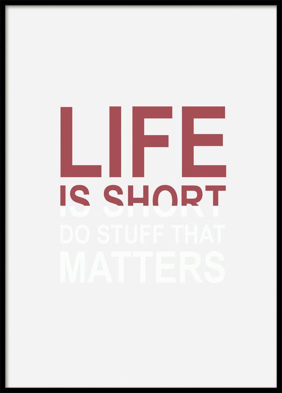 Citat Life is short, Poster