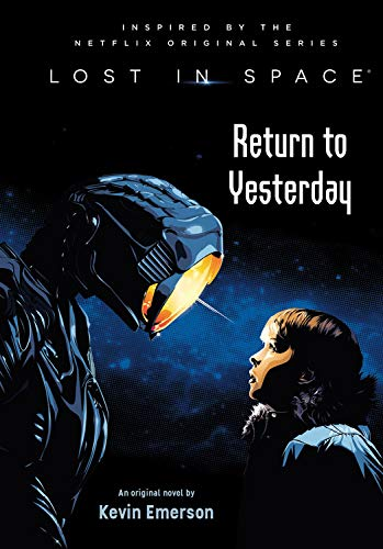 Copertina del libro Lost in Space - Return to Yesterday di Kevin Emerson