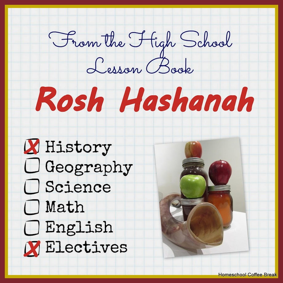 From the High School Lesson Book - Rosh Hashanah on Homeschool Coffee Break @ kympossibleblog.blogspot.com - including a recipe for challah