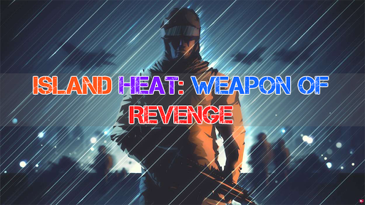 Island Heat: Weapon of Revenge