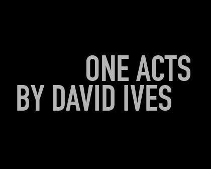 One Acts by David Ives