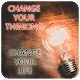 Download Change Your Thinking - Change Your Life For PC Windows and Mac