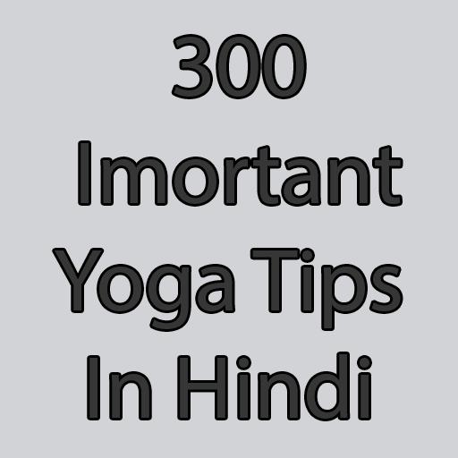 300 Important Yoga Tips in Hindi - Mga App sa Google Play
