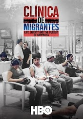 Clinica de Migrantes: Life, Liberty and the Pursuit of Happiness