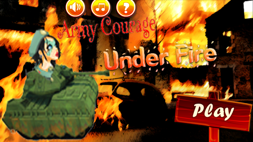 Army Courage Under Fire