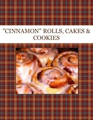"""CINNAMON""  ROLLS,  CAKES & COOKIES"
