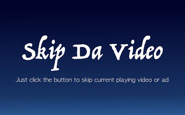 Skip Da Video