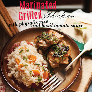 Marinated Grilled Chicken with Physalis Rice and Basil Tomato Sauce