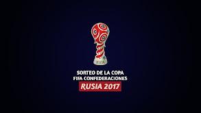 Sorteo de la Copa FIFA Confederaciones Rusia 2017 thumbnail