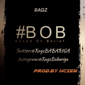 Ragz - Base on Believe (BOB) Upload Your Music Free