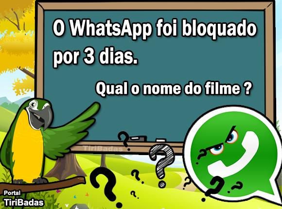 O WhatsApp foi bloqueado por 3 dias. Qual o nome do filme?