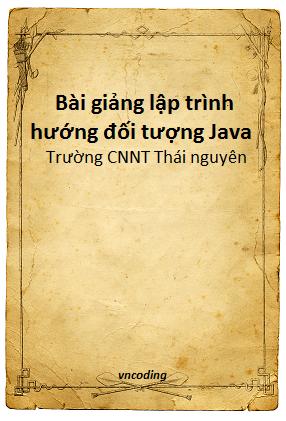 Bài giảng lập trình Java - Đại học CNTT Thái Nguyên