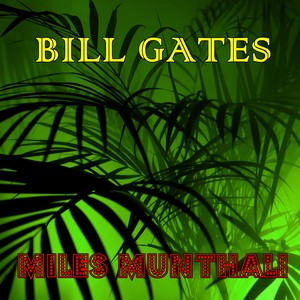 Miles Munthali - Bill Gates (2019).mp3 Upload Your Music Free