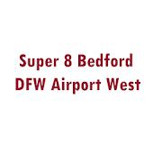 Super 8 Bedford DFW Airport West Hotel