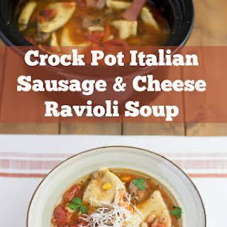 Crock Pot Italian Sausage and Ravioli Soup.