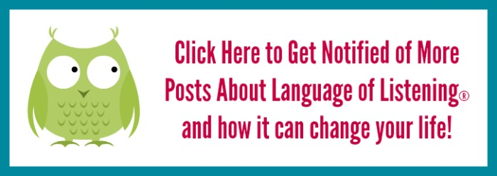 Text reads: Click here to get notified with more posts about Language of Listening® and how it can change your life.