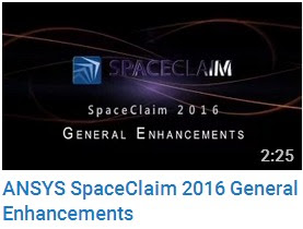 ANSYS SpaceClaim 2016 General Enhancements