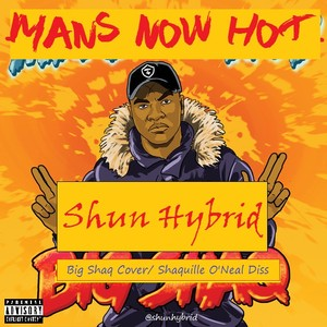 Cover Art for song Mans Now Hot (Shaquille O'neal Diss - Big Shaq Cover)